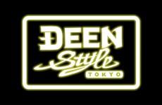 【DEEN Style TOKYO】5/9 Open!!